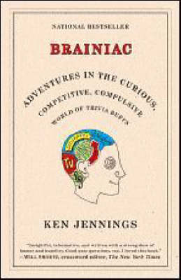 Brainiac: Adventures in the Curious, Competitive, Compulsive World of Trivia Buffs (Paperback)
