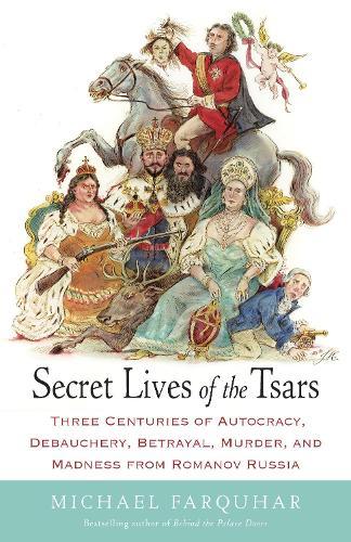 Secret Lives Of The Tsars (Paperback)