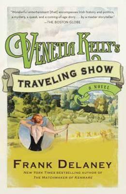 Venetia Kelly's Traveling Show: a Novel of Ireland (Paperback)