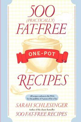 500 (Practically) Fat-Free One-Pot Recipes (Paperback)