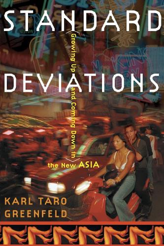 Standard Deviations: Growing Up and Coming Down in the New Asia (Paperback)