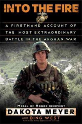 Into The Fire: A Firsthand Account of the Most Extraordinary Battle in the Afghan War (Hardback)