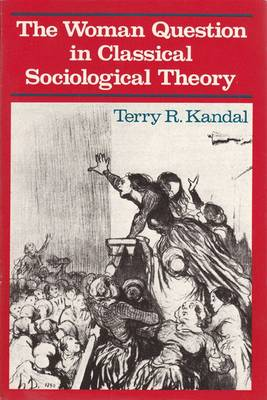 The Woman Question in Classical Sociological Theory (Paperback)