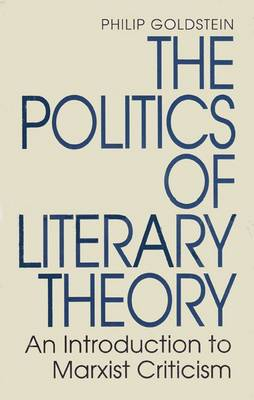 The Politics of Literary Theory: An Introduction to Marxist Criticism (Paperback)