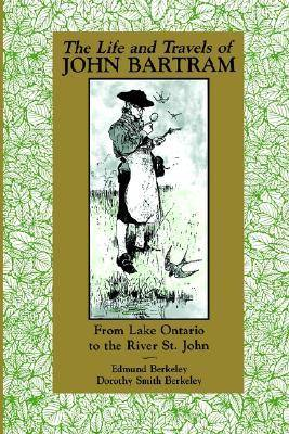 The Life and Travels of John Bartram (Paperback)