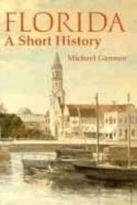 Florida: A Short History - Columbus Quincentenary S. (Paperback)