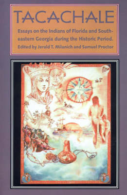 Tachachale: Essays on the Indians of Florida and South-eastern Georgia During the Historic Period - Ripley P. Bullen Series (Paperback)
