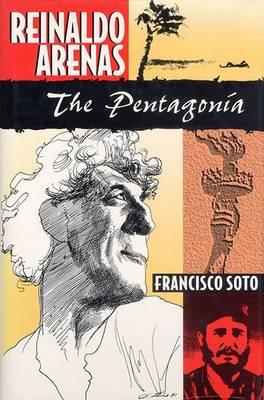 Reinaldo Arenas: The Pentagonia (Hardback)