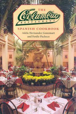 The Columbia Restaurant Spanish Cookbook (Hardback)