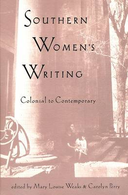 Southern Women's Writing: Colonial to Contemporary (Paperback)