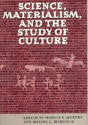 Science, Materialism and the Study of Culture (Paperback)