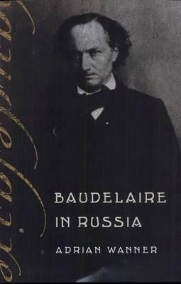 Baudelaire in Russia (Hardback)
