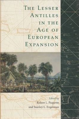 The Lesser Antilles in the Age of European Expansion (Hardback)
