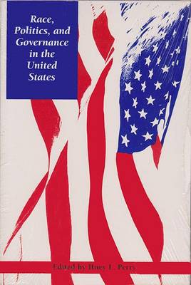Race, Politics and Governance in the United States (Paperback)