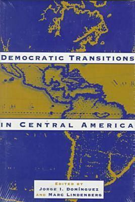 Democratic Transitions in Central America (Hardback)