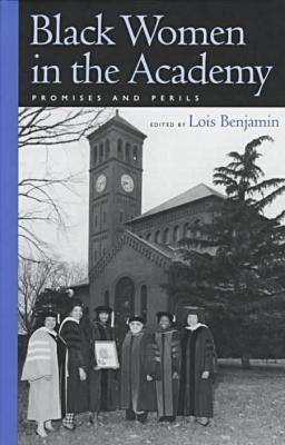 Black Women in the Academy: Promises and Perils (Hardback)