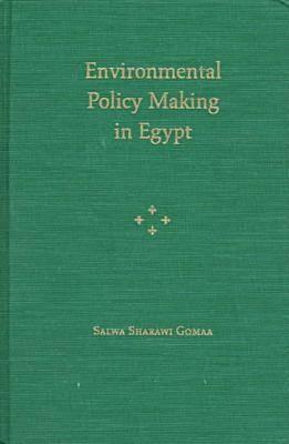 Environmental Policy Making in Egypt (Hardback)