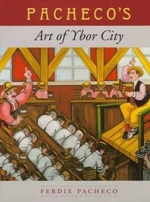 Pecheco's Art of Ybor City (Hardback)