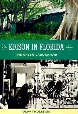 Edison in Florida: The Green Laboratory (Hardback)