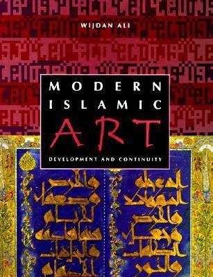 Modern Islamic Art: Development and Continuity (Hardback)