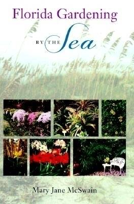 Florida Gardening by the Sea (Hardback)
