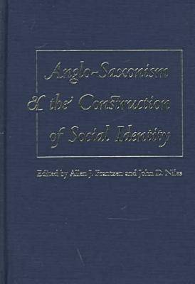 Anglo-Saxonism and the Construction of Social Identity (Hardback)