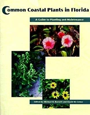 Common Coastal Plants in Florida: A Guide to Planting and Maintenance (Paperback)