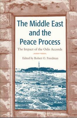 The Middle East and the Peace Process: The Impact of the Oslo Accords (Hardback)