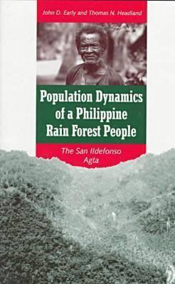 Population Dynamics of a Philippine Rain Forest People: The San Ildefonso Agta (Hardback)