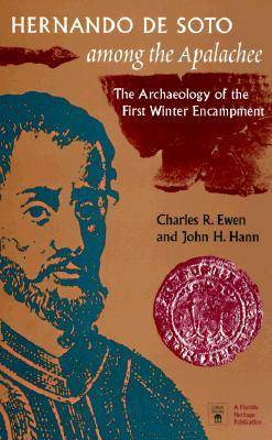 Hernando De Soto Among the Apalachee: The Archaeology of the First Winter Encampment - Florida Museum of Natural History: Ripley P.Bullen Series (Paperback)