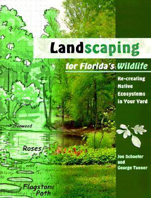 Landscaping for Florida's Wildlife: Re-creating Native Ecosystems in Your Yard (Paperback)