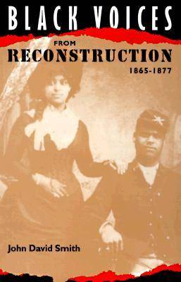 Black Voices from Reconstruction, 1865-77 (Paperback)