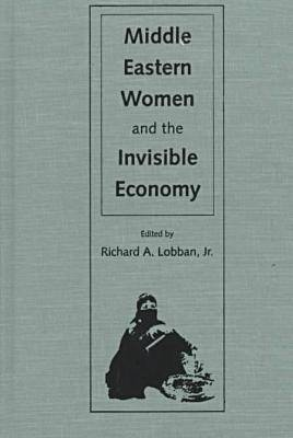 Middle Eastern Women and the Invisible Economy (Hardback)