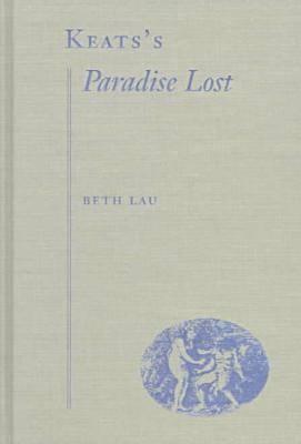 """Keats's """"""""Paradise Lost (Hardback)"""