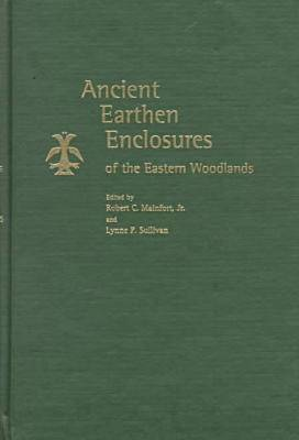 Ancient Earthern Enclosures of the Eastern Woodlands - Florida Museum of Natural History: Ripley P.Bullen Series (Hardback)