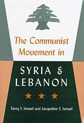 The Communist Movement in Syria and Lebanon (Hardback)