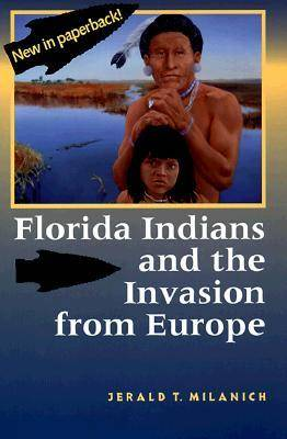 Florida Indians and the Invasion from Europe (Paperback)