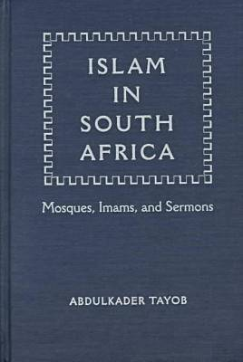 Islam in South Africa: Mosques, Imams and Sermons - Religions of Africa (Hardback)