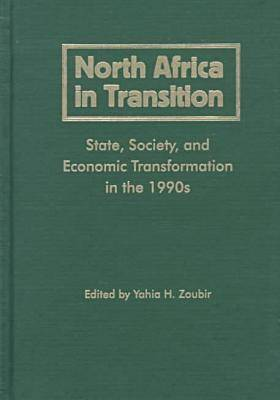 North Africa in Transition: State, Society and Economic Transformation in the 1990s (Hardback)