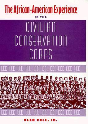 The African-American Experience in the Civilian Conservation Corps (Hardback)