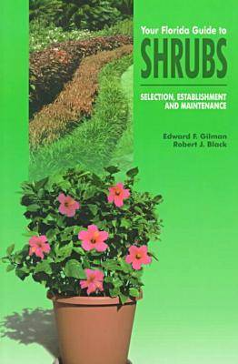 Your Florida Guide to Shrubs: Selection, Establishment and Maintenance (Paperback)