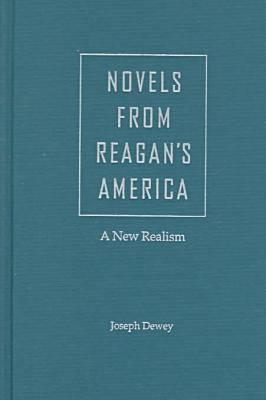 Novels from Reagan's America: A New Realism (Hardback)