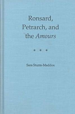 """Ronsard, Petrarch and the """"""""Amours (Hardback)"""