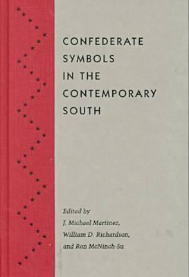 Confederate Symbols in the Contemporary South (Hardback)