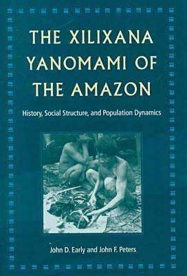 The Xilixana Yanomami of the Amazon: History, Social Structure and Population Dynamics (Hardback)