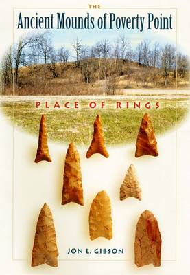 The Ancient Mounds of Poverty Point: Place of Rings - Native Peoples, Cultures and Places of the South-eastern United States (Paperback)
