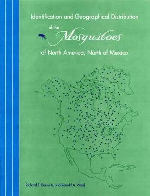 Identification and Geographical Distribution of the Mosquitoes of North America, North of Mexico (Hardback)