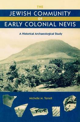 The Jewish Community of Early Colonial Nevis: A Historical Archaeological Study (Hardback)