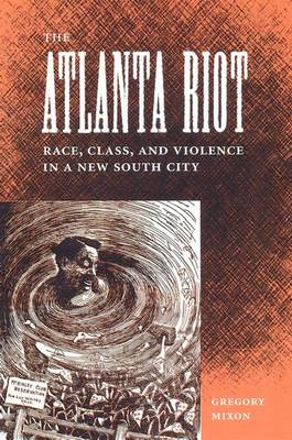 Atlanta Riot: Race, Class, and Violence in a New South City (Hardback)