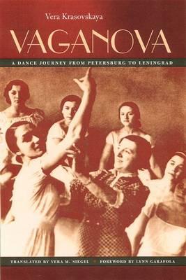 Vaganova: A Dance Journey from Petersburg to Leningrad (Hardback)